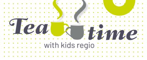 Tea Time with Kids Regio